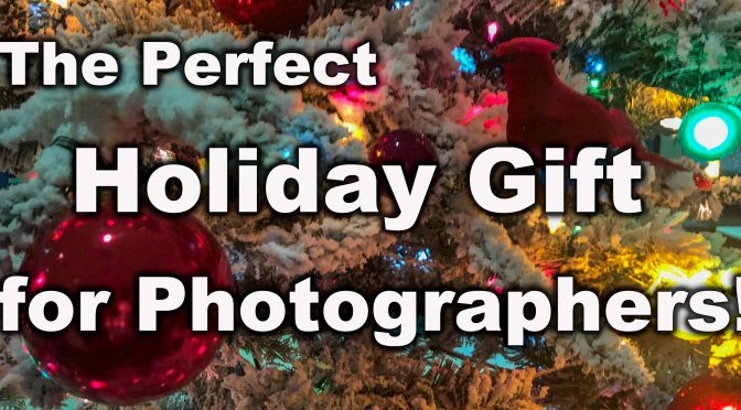 Looking for Gift Ideas for Photographers?