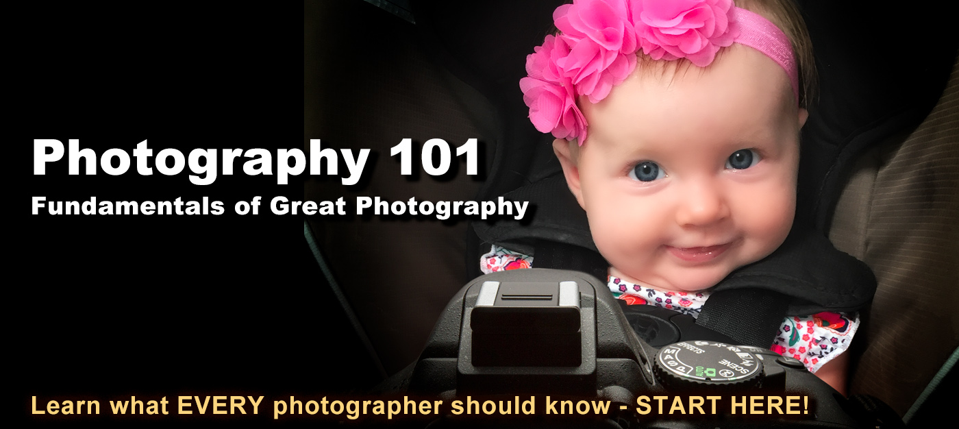 Photography 101 - Fundamentals of Great Photography